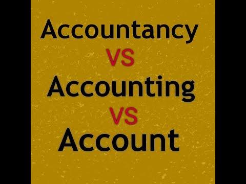 Accountancy vs accounting vs account