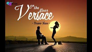 [Vietsub+Lyrics] Bruno Mars   Versace On The Floor