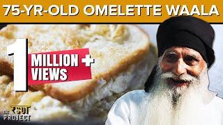 Sardarji Omelette Wale, Pragati Maidan: A Motivational Story   Street Food   The Rasoi Project #10