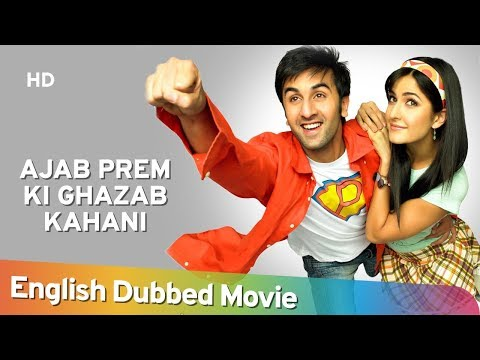Ajab Prem Ki Ghazab Kahani [2009] HD Full Movie English Dubbed - Ranbir Kapoor - Katrina Kaif