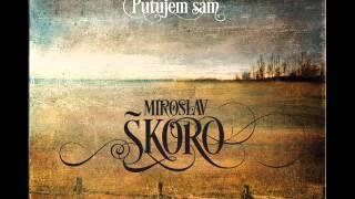 MIROSLAV ŠKORO   Putujem Sam (ALBUM SAMPLES)
