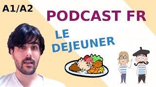 Podcast en français (A1-A2) Le déjeuner