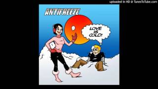 Antifreeze - Is He Your Boyfriend (Love Is Cold Version)