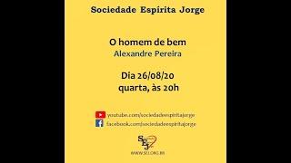 O homem de bem – Alexandre Pereira – 26/08/2020