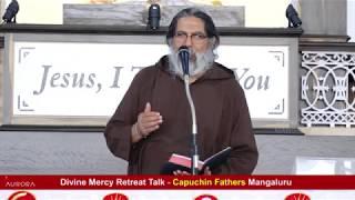 Divine Mercy Retreat Talk - Fr. Dolphy Serrao Capuchin - Episode 215