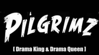Pilgrimz - Drama King & Drama Queen