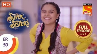 Super Sisters - Ep 50 - Full Episode - 12th October, 2018