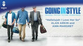 Official: Hallelujah I Love Her So - Alan Arkin and Ann-Margret - Going In Style Soundtrack