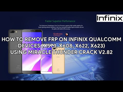 How To Remove FRP On Infinix Qualcomm Devices (X573, X608, X622, X623) Using Miracle Thunder v2.82