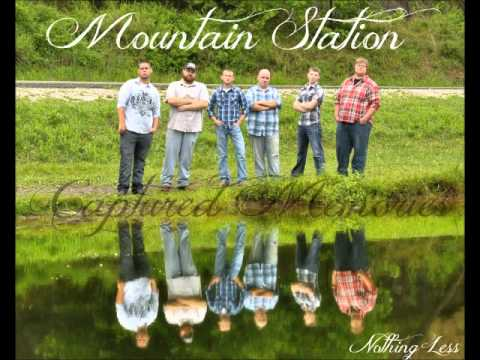"Mountain Station ""Nothing Less"" Original"