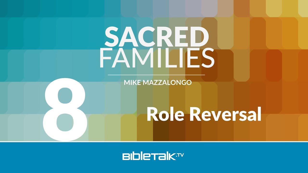 8. Role Reversal