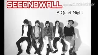 SECONDWALL- A Quiet Night