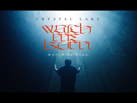 CRYSTAL LAKE - WATCH ME BURN