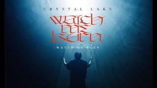 Crystal Lake - Watch Me Burn