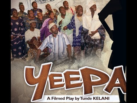 YÉÈPÀ - Full Comedy filmed Play by Tunde KELANI