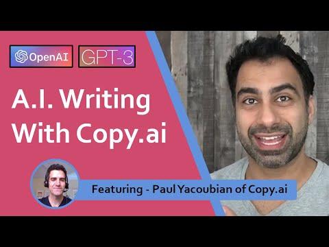A.I. Writing Using Copy.ai (Powered by OpenAI / GPT-3) feat Paul Yacoubian on Idea Gen w/ Computers