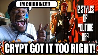 Crypt Goes In On Youtube Rap! | 12 Styles Of Youtube Rap (REACTION!)