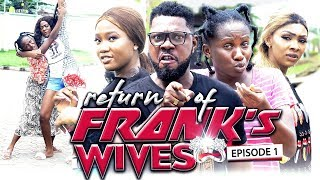 RETURN OF FRANK'S WIFE EPISODE 1-HIT MOVIE-2019 LATEST NOLLYWOOD MOVIE