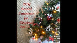 DIY BEADED ORNAMENTS FOR CHRISTMAS PART 2
