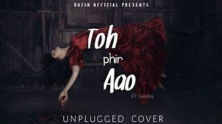 Toh Phir Aao Lyrics | SayAn | Unplugged Cover   - YouTube