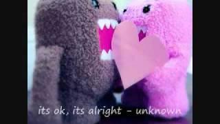 it's ok, it's alright - unknown