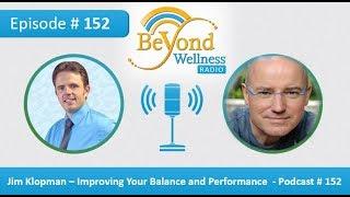 Jim Klopman - Improving Your Balance and Performance - Podcast #152