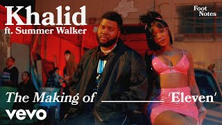 Khalid - The Making of Eleven   Vevo Footnotes