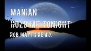 Manian - Hold Me Tonight (Rob Mayth Remix)[HQ]