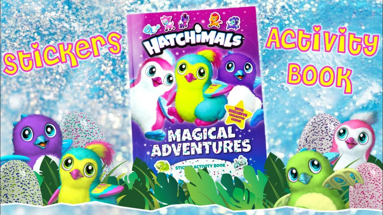 Hatchimals Magical Adventures Sticker Activity Book