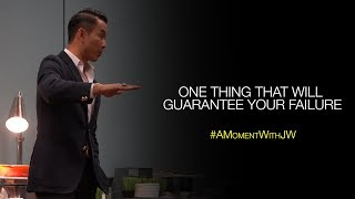 A Moment With JW | One Thing That Will Guarantee Your Failure