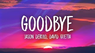 Jason Derulo & David Guetta   Goodbye (Lyrics) Ft. Nicki Minaj & Willy William