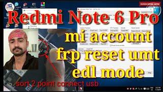 Mi Note 6 Pro M1806E7TG Mi Account Remove FRP EDL Solution