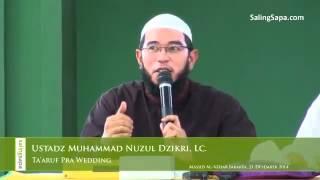 Kajian Pernikahan - Ta'aruf Pra Wedding - Ustadz Muhammad Nuzul Dzikri, Lc