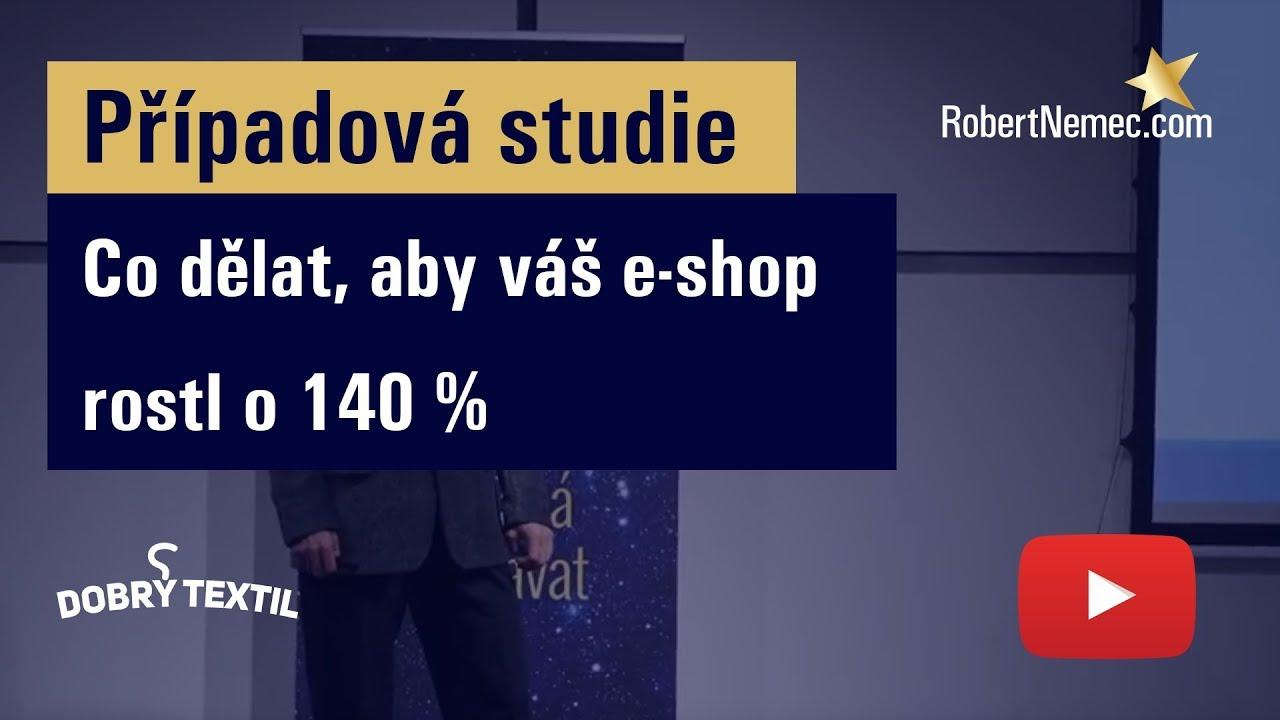DobryTextil.cz: Co dělat, aby váš e-shop rostl o 140 %