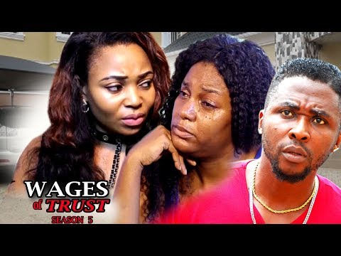 Wages Of Trust Season 5 - 2017 Latest Nigerian Nollywood Movie