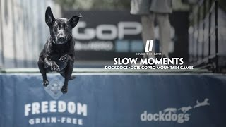 Slow Moments - 2015 GoPro Mountain Games - DockDogs by Louder Than Eleven