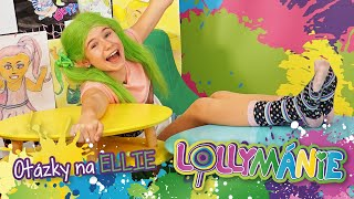 Lollymánie - Otázky na Ellie
