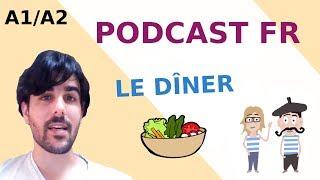 Podcast en français (A1-A2) Le dîner