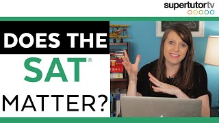 Does the SAT® (or ACT®) Test Matter?