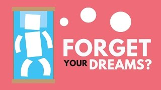 Why Do We Forget Our Dreams?