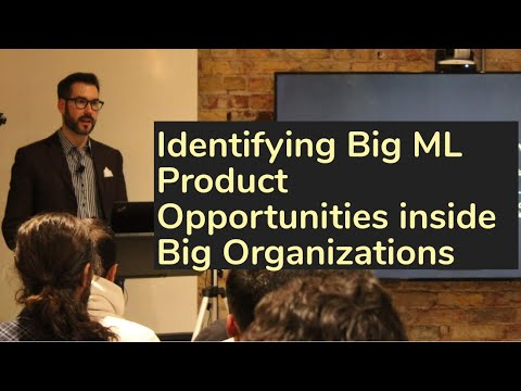 Identifying Big ML product opportunities inside Big organizations