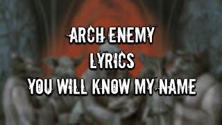 Arch Enemy - You Will Know My Name [Lyrics]
