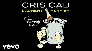 Cris Cab - Laurent Perrier (Audio Video) ft. Farruko, Kore