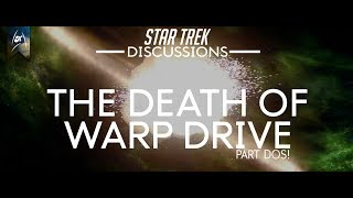 Star Trek - Discussions - The Death of Warp Drive, pt. Dos!