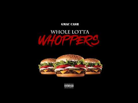 GmacCash – Whole Lotta Whoppers (Parody)