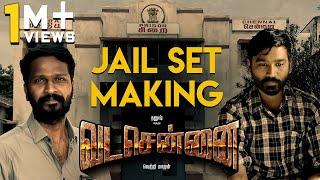 VADACHENNAI - Jail Set Making    Dhanush   Vetri Maaran   Santhosh Narayanan