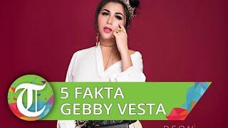 5 Fakta Gebby Vesta