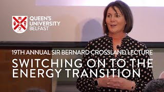 Switching on to the Energy Transition: 19th Annual Sir Bernard Crossland Lecture