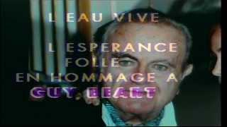 L EAU VIVE -L ESPERANCE FOLLE en hommage a  GUY BEART