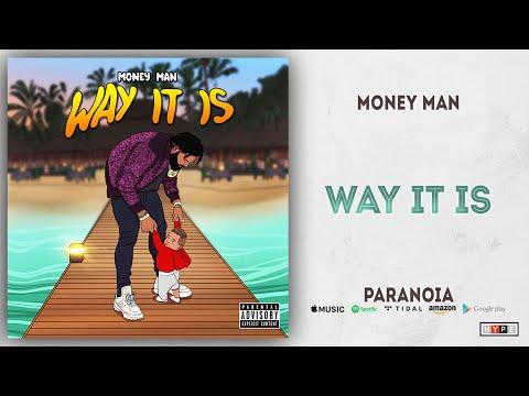 "Money Man – ""Way It Is"" (Paranoia)"
